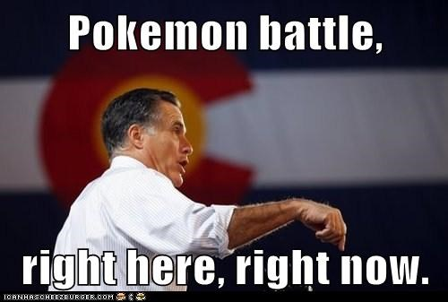 right here,right now,Mitt Romney,pokemon battle,challenge