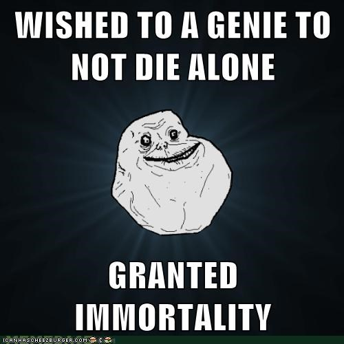 forever alone,Death,bad luck brian,genie