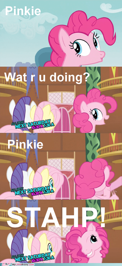 stahp,wtf pinkie pie,early gens