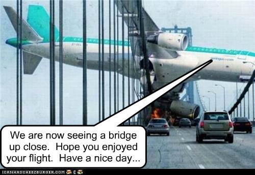 We are now seeing a bridge up close. Hope you enjoyed your flight. Have a nice day...