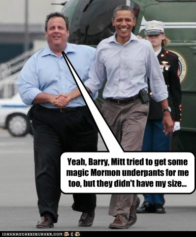 Yeah, Barry, Mitt tried to get some magic Mormon underpants for me too, but they didn't have my size...
