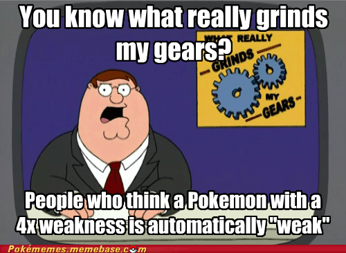 4x weakness grinds my gears meme - 6759609088