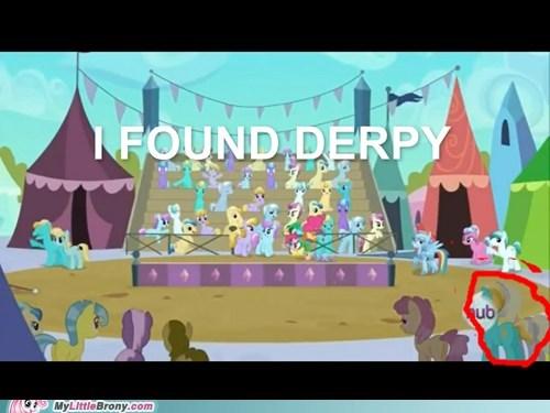 I FOUND DERPY!