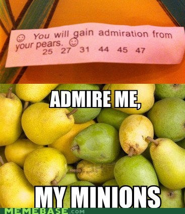minions,peers,admiration,fortune,pears