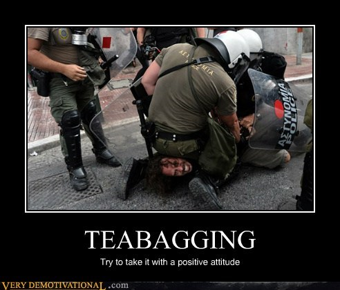 TEABAGGING Try to take it with a positive attitude