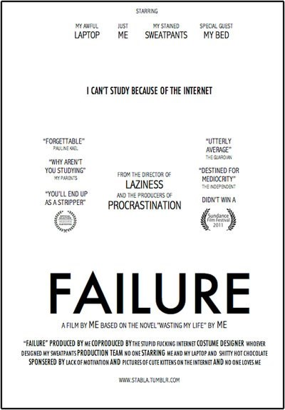 sounds familiar,failure,movies,the internet,procrastinating