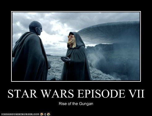 STAR WARS EPISODE VII Rise of the Gungan