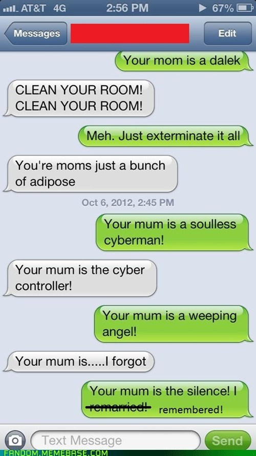 your mom,doctor who,sms