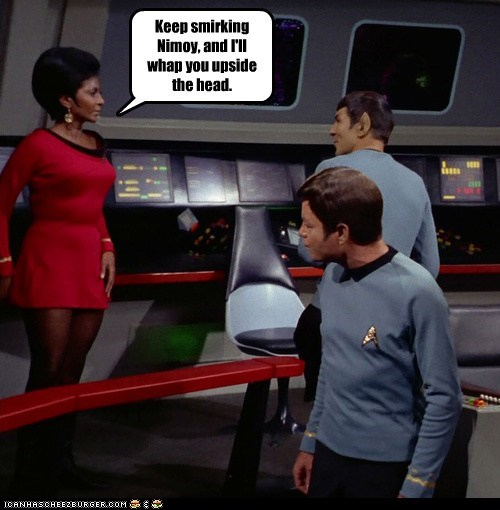 McCoy,Spock,uhura,DeForest Kelley,Leonard Nimoy,Star Trek,threat,smirking,laughing,Nichelle Nichols