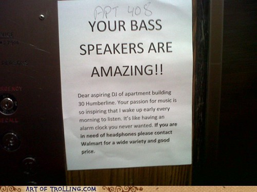 sign,neighbors,speakers,bass,passive aggressive