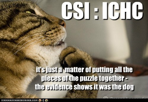 CSI : ICHC it's just a matter of putting all the pieces of the puzzle together - the evidence shows it was the dog