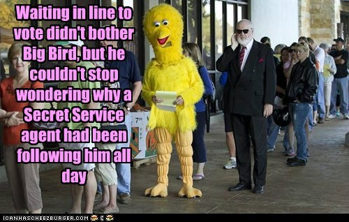 Waiting in line to vote didn't bother Big Bird, but he couldn't stop wondering why a Secret Service agent had been following him all day