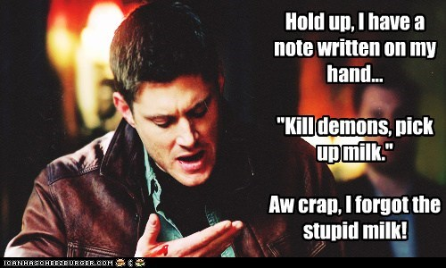 jensen ackles,milk,Supernatural,dean winchester,to do,crap,forgot,demons
