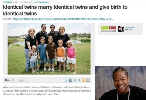 Yo Dawg I Heard You Like Twins