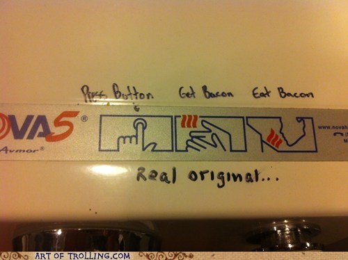 IRL,hand dryer,bacon