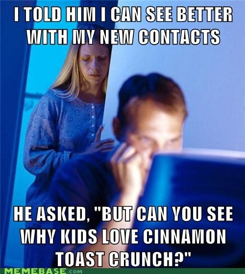 contacts,cinnamon toast crunch,Internet Husband