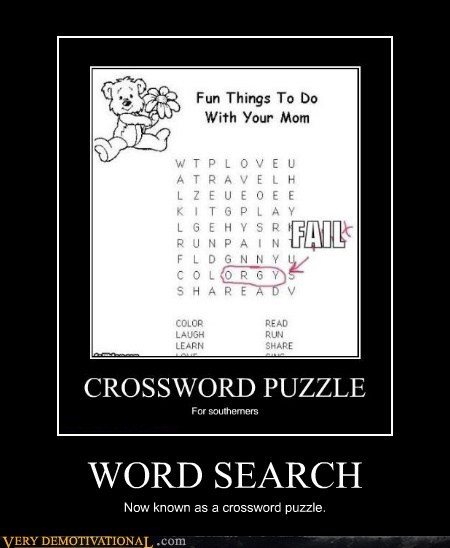 WORD SEARCH Now known as a crossword puzzle.