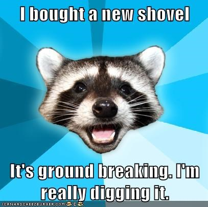 digger's delight Lame Pun Coon shovel - 6773117184