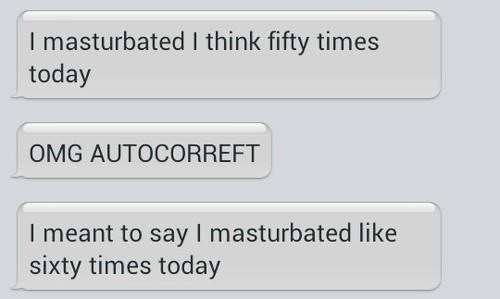 autocorrected,fapping,too much fapping