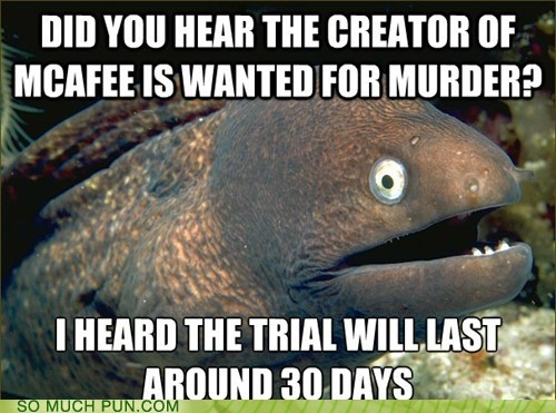 Bad Joke Eel,trial,mcafee antivirus,literalism,30 days,double meaning