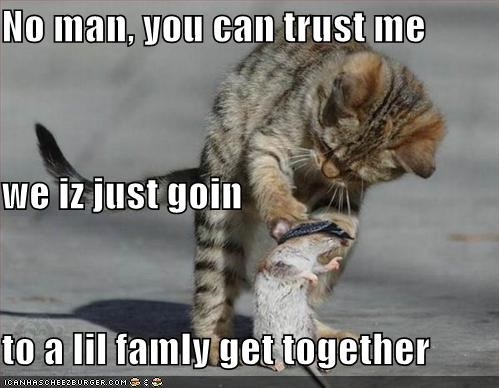 No Man You Can Trust Me We Iz Just Goin To A Lil Famly Get Together
