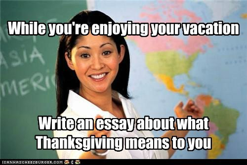 thanksgiving,essay,Terrible Teacher,truancy story