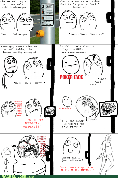 rage guy,fat,dafuq did i just watch,poker face,exercise,FUUUUU,cross walk,traffic