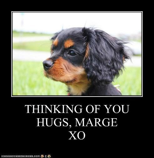 THINKING OF YOU HUGS, MARGE XO