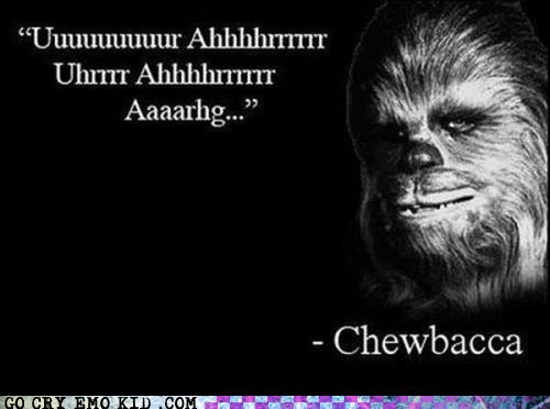 quotes,star wars,chewbacca,wookie,so deep
