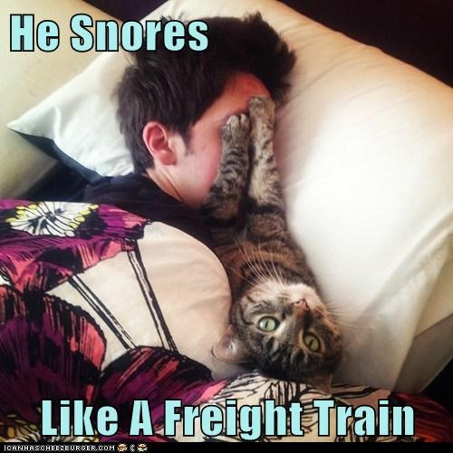 He Snores  Like A Freight Train