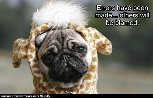 Errors have been made... others will be blamed.