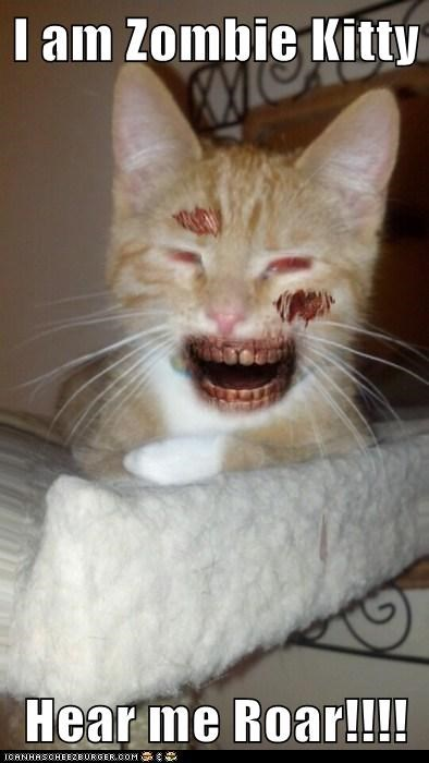 I am Zombie Kitty  Hear me Roar!!!!