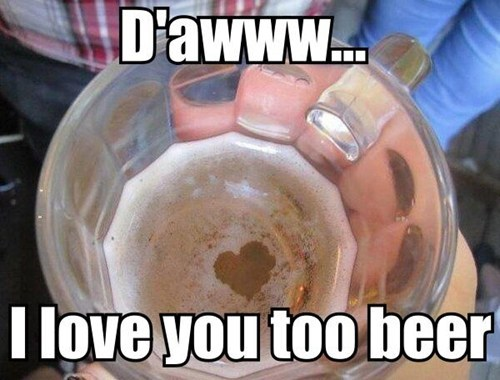 beer,heart,alcohol,Match made in heaven