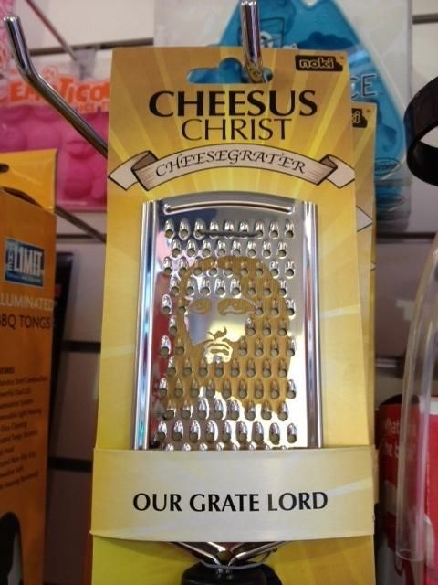 jesus,cheese,pattern,cheese grater,similar sounding,prefix