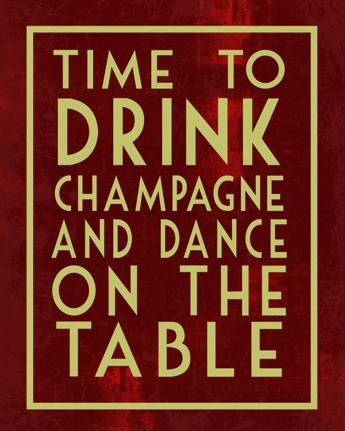 slogans,dance on the table,champagne