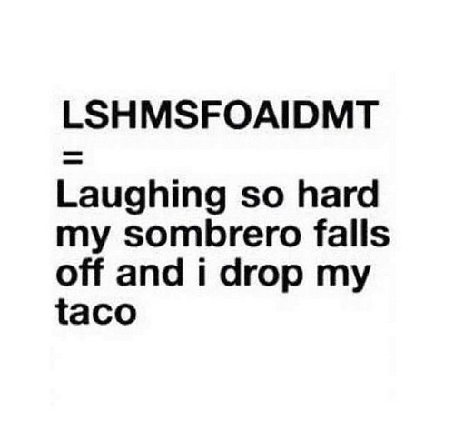 sombrero taco lol textspeak