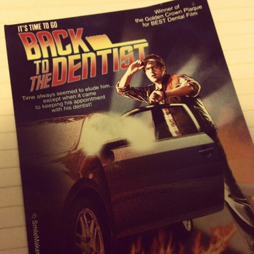 dentist,back to the future,clever,reminder