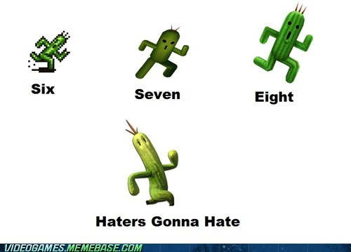 haters gonna hate,final fantasy,cactuar