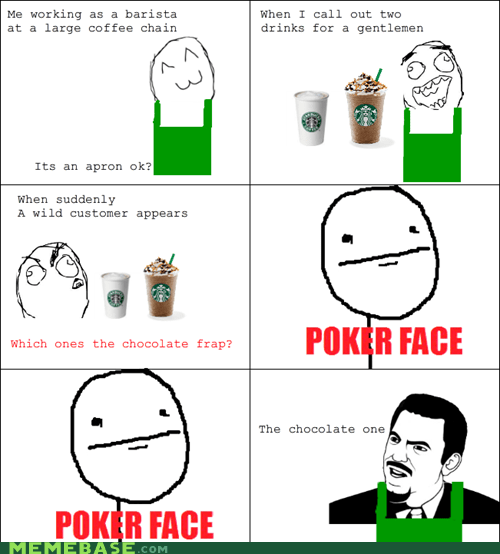 job barista Starbucks poker face are you serious stupid people coffee - 6789678592