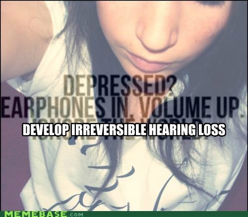 emo,depression,hearing loss
