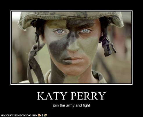 KATY PERRY join the army and fight