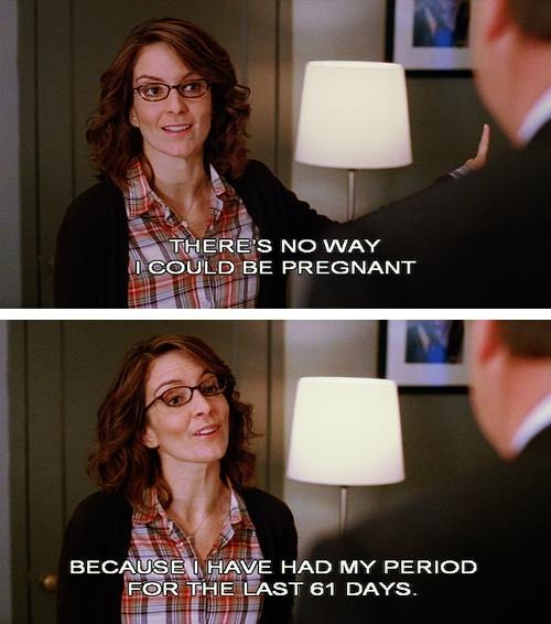period,time of the month,liz lemon,30 rock,horrific,pregnant