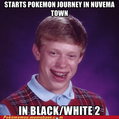 Battle,bad luck brian,Memes,nuvema town