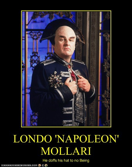 LONDO 'NAPOLEON' MOLLARI He doffs his hat to no Being