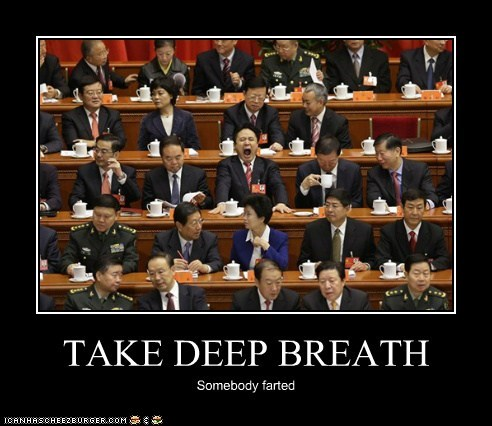 TAKE DEEP BREATH Somebody farted