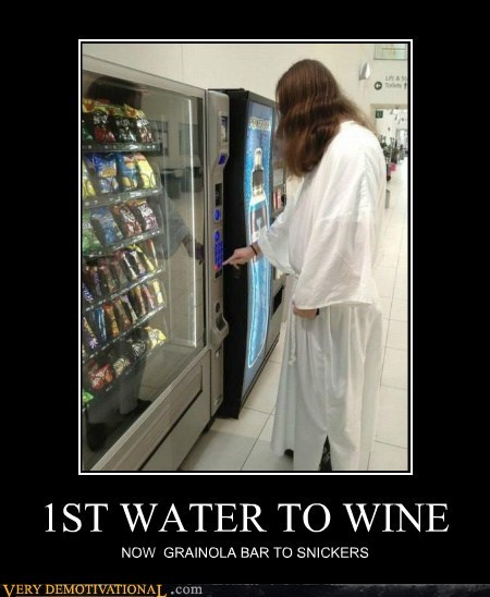 jesus,water,wine,granola bar,snickers