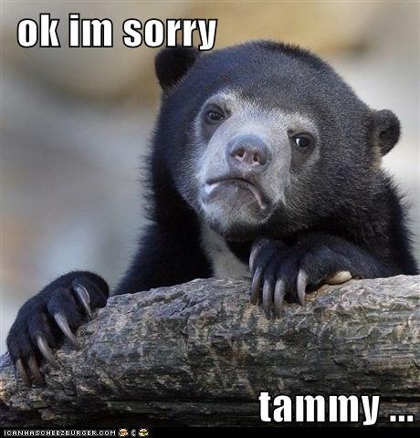 ok im sorry  tammy ...