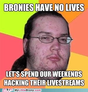 Bronies no lives bronystate meme loser - 6805765376