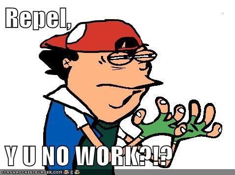 Repel,  Y U NO WORK?!?