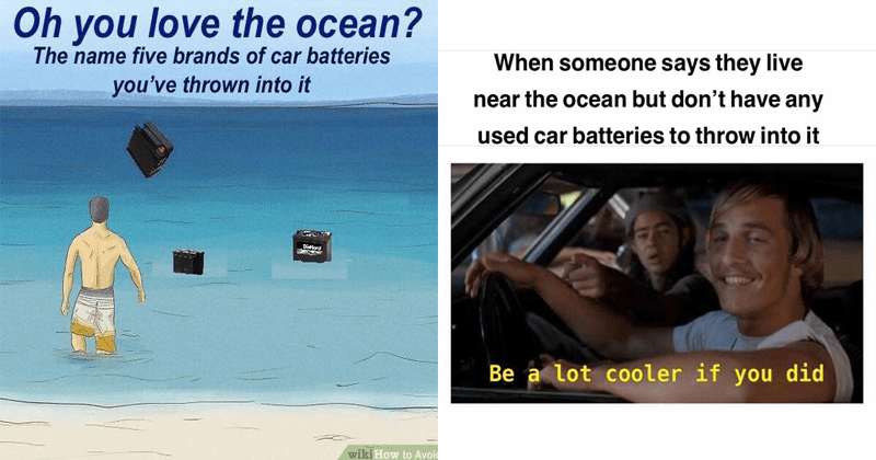 Funny memes about throwing car batteries into the ocean.